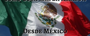 como comprar en amazon desde mexico