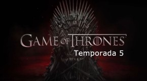 primer avance filtrado game of thrones temporada 5